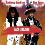 New Music: Anthony Hamilton - Back Together (featuring Rick James)