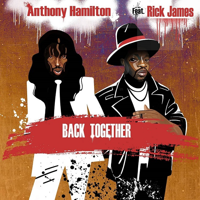 Anthony Hamilton Rick James Back Together