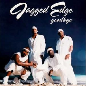 Jagged Edge Goodbye