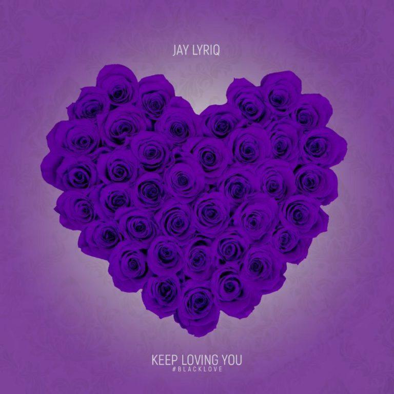 Jay Lyriq Keep Loving You