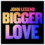 "John Legend Sets Release Date For Upcoming Album ""Bigger Love"""