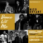 New Music: Nico Bryant - Dance Wit Me (featuring Ghost Town Prospects & Johnny Baxter)