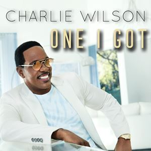 Charlie Wilson One I Got
