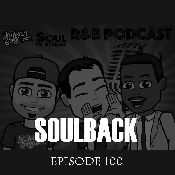 The SoulBack R&B Podcast: Episode 100
