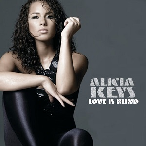 Alicia Keys Love is Blind