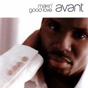 Avant Makin Good Love