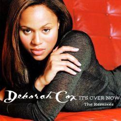 Deborah Cox Its Over Now