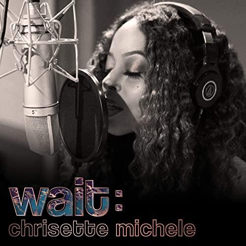 chrisettemichele-wait