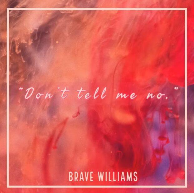 Lyric Video: Brave Williams - Don't Tell Me No