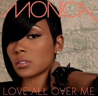 Monica Love All Over Me