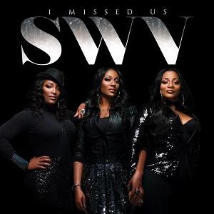 SWV I Missed Us