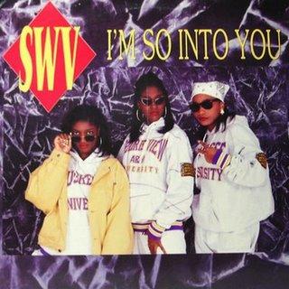 SWV IM so Into You
