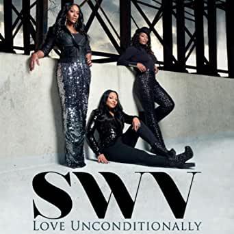 SWV Love Uncondtionally