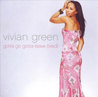 Vivian Green Gotta Go Gotta Leave