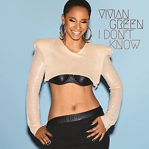 Vivian Green I Dont Know