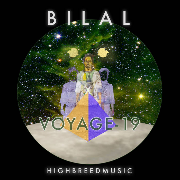 "Bilal & HighBreedMusic Release New EP ""Voyage-19"""