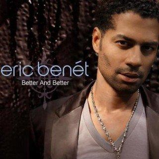 Eric Benet Better & Better