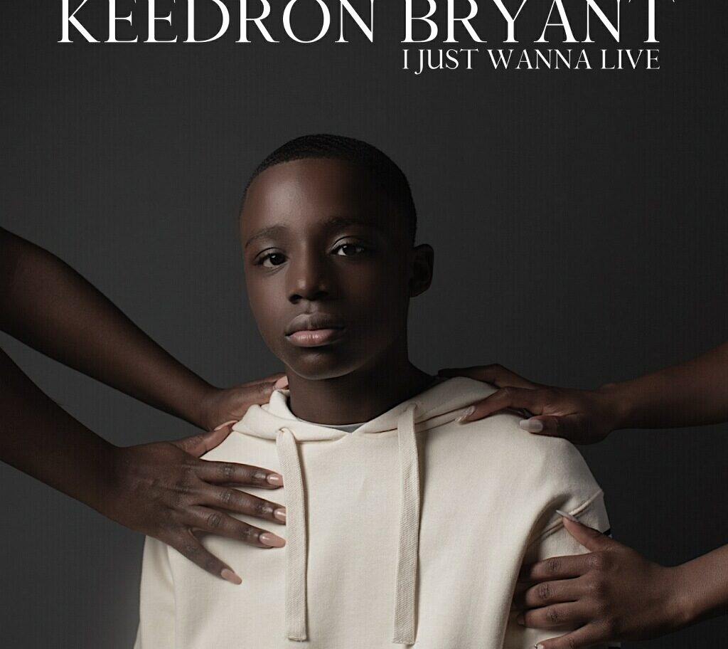 keedron bryant i just wanna live