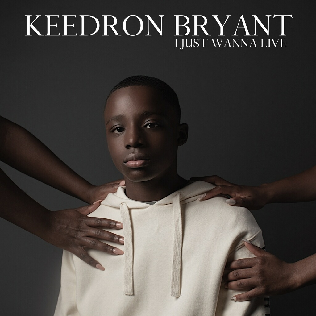 New Music: Keedron Bryant – I Just Wanna Live (EP)