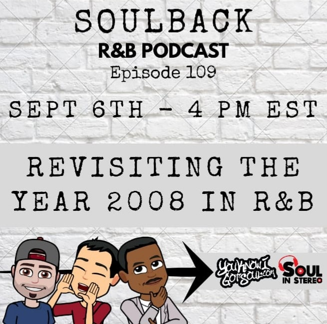 The SoulBack R&B Podcast: Episode 109 *Revisiting The Year 2008 In R&B*