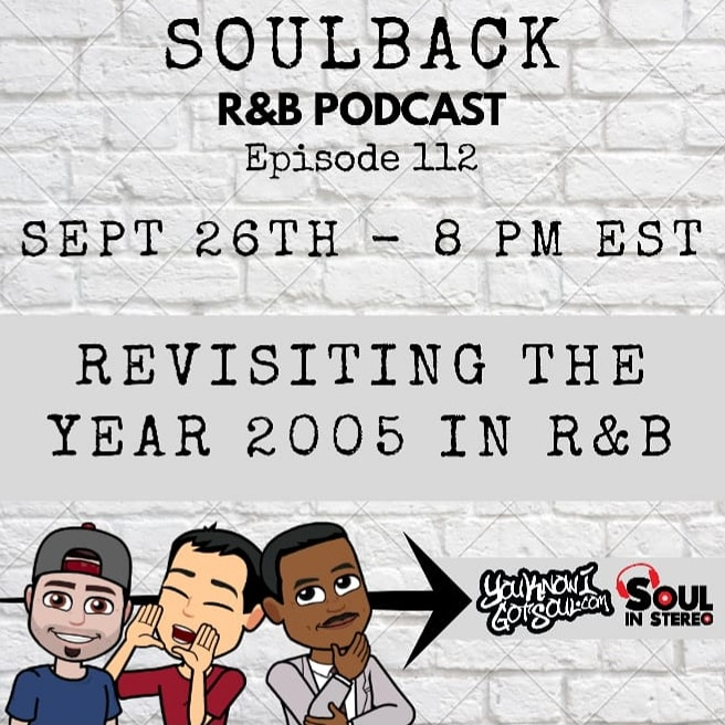 The SoulBack R&B Podcast: Episode 112 *Revisiting The Year 2005 In R&B*