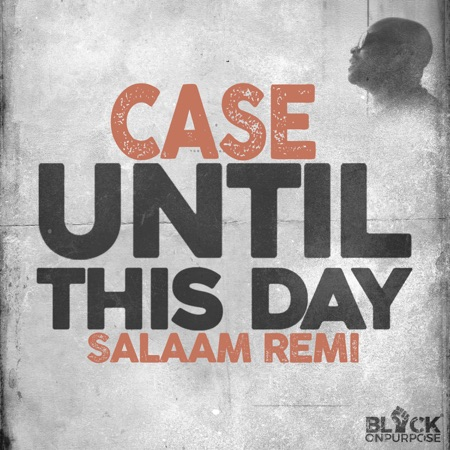 New Music: Case & Salaam Remi - Until This Day