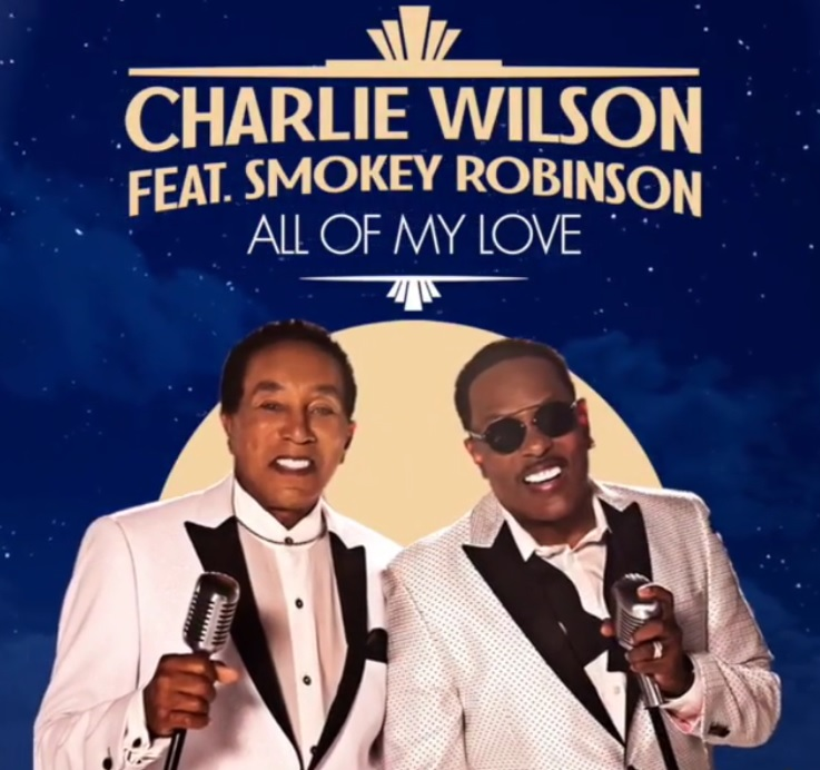 """Charlie Wilson Announces New Single """"All Of My Love"""" With Smokey Robinson"""