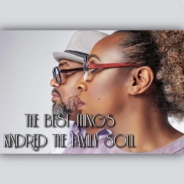 New Music: Kindred the Family Soul - The Best Things (Produced by Vidal Davis)