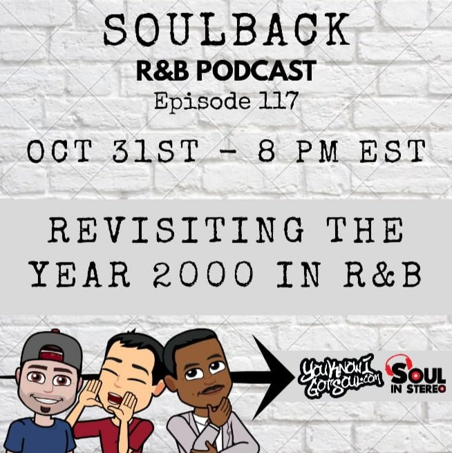 The SoulBack R&B Podcast: Episode 117 *Revisiting The Year 2000 In R&B*