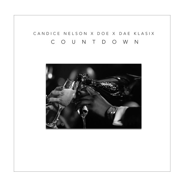 New Video: Candice Nelson - Countdown (Featuring DOE and Dae Klasix)