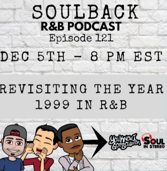The SoulBack R&B Podcast: Episode 121 *Revisiting The Year 1999 In R&B*
