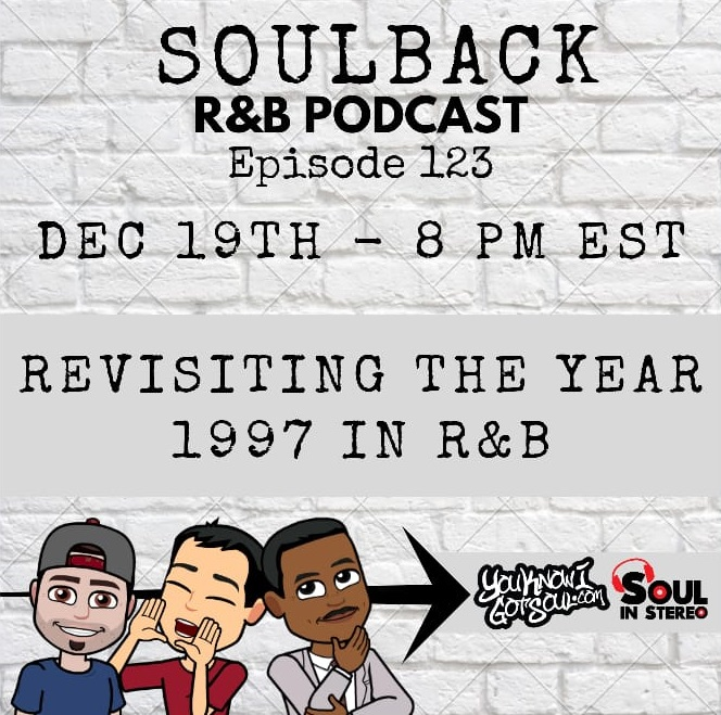 The SoulBack R&B Podcast: Episode 123 *Revisiting The Year 1997 In R&B*