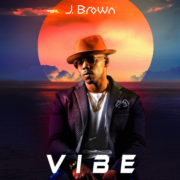 New Video: J. Brown – Vibe