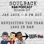 The SoulBack R&B Podcast: Episode 127 *Revisiting The Year 1993 In R&B*