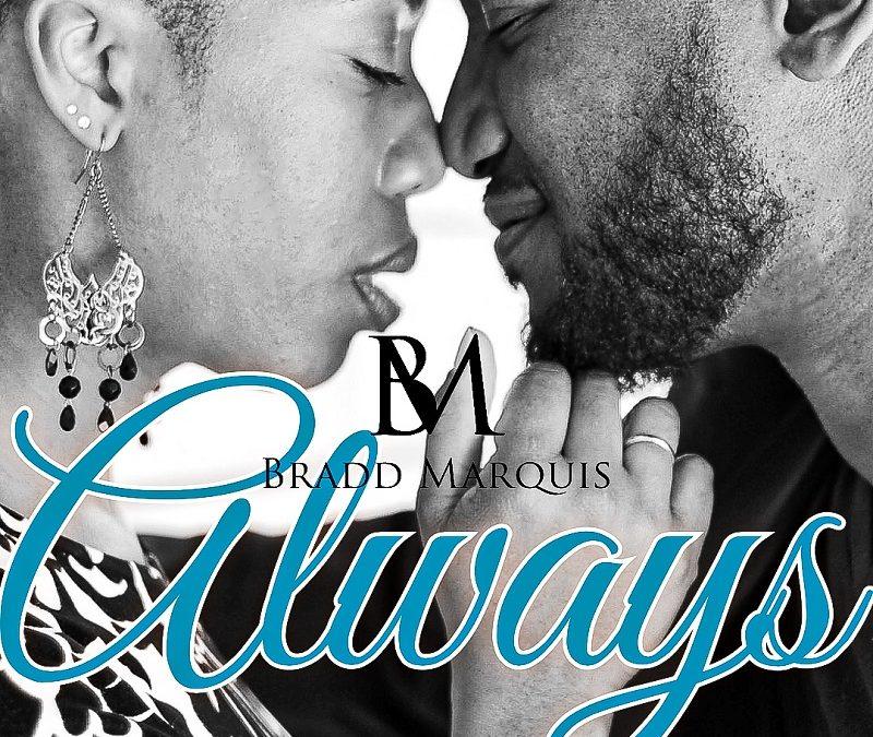 New Video: Bradd Marquis – Always