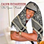 New Music: Calvin Richardson - Be Your Friend