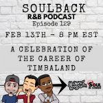 The SoulBack R&B Podcast: Episode 129 *A Celebration Of Career Of Timbaland*