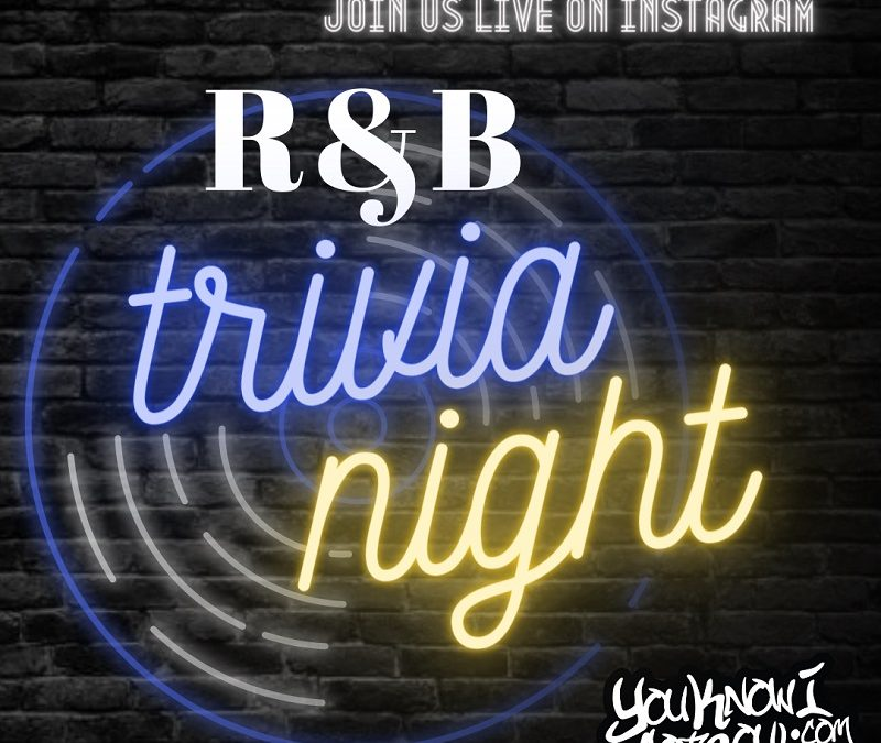 YouKnowIGotSoul to Host First R&B Trivia Night on March 13th