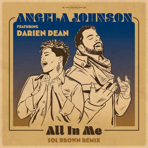 New Music: Angela Johnson – All In Me (Sol Brown Remix featuring Darien Dean)