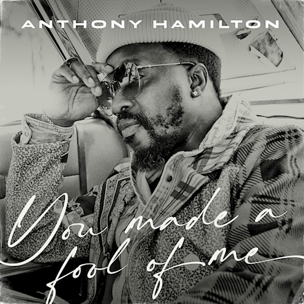 """Anthony Hamilton Releases Jermaine Dupri Produced Single """"You Made A Fool Of Me"""""""
