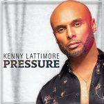 New Music: Kenny Lattimore - Pressure