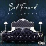 New Music: Jacquees - Bed Friend (Featuring Queen Naija)