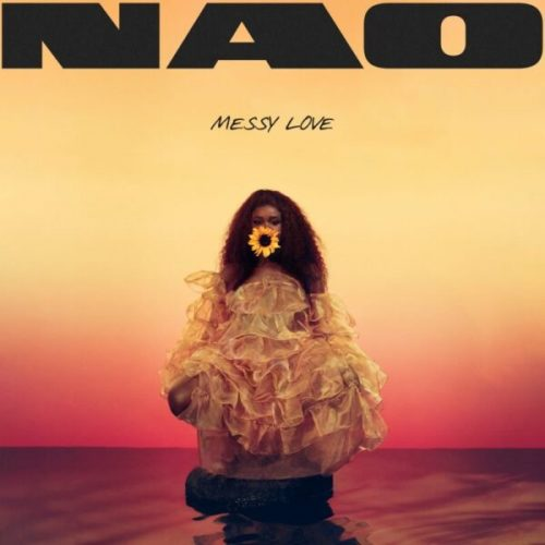 New Music: NAO – Messy Love (Produced by D'Mile)