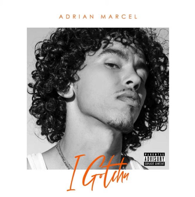 Adrian Marcel I Gotchu End of the Day