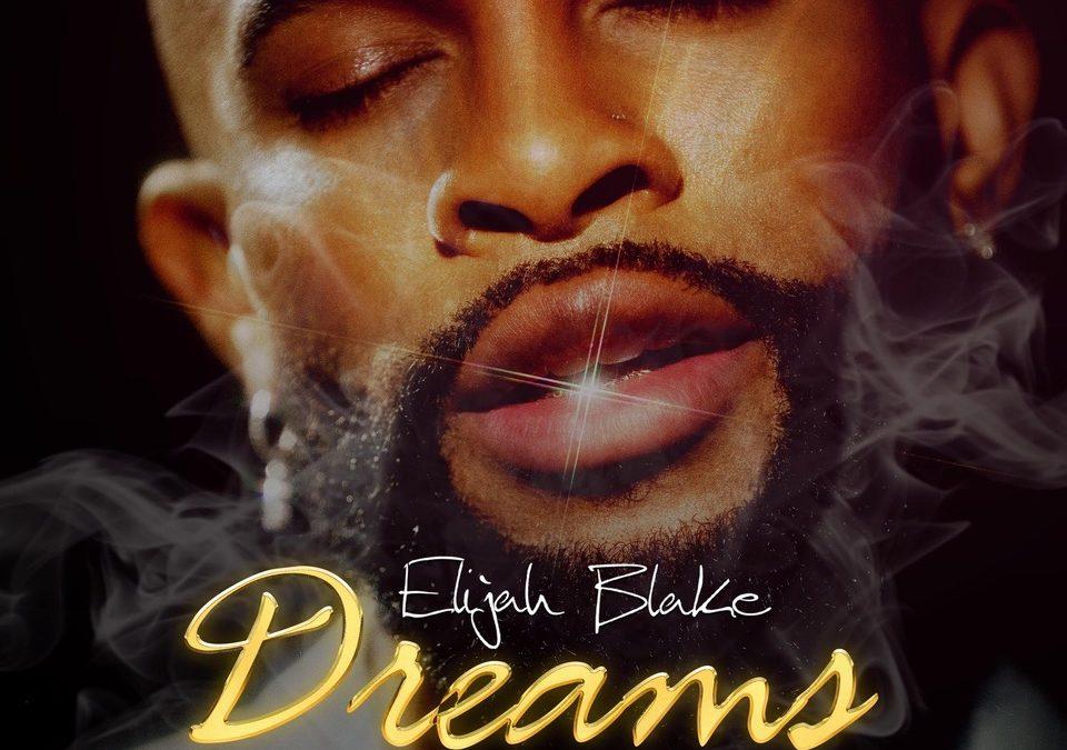 Elijah Blake Dreams