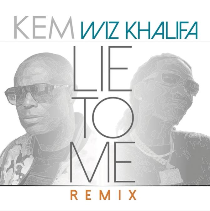 Kem Lie to Me Remix Wiz Khalifa
