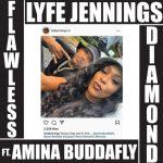 New Music: Lyfe Jennings - Flawless Diamond (featuring Amina Buddafly)