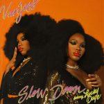 New Music: VanJess - Slow Down (featuring Lucky Daye)