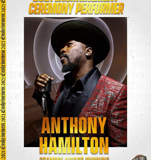 Anthony Hamilton to Perform at 2021 Basketball Hall of Fame Ceremony