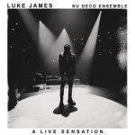 """Luke James Releases New Live Album """"A Live Sensation"""" (Stream)"""
